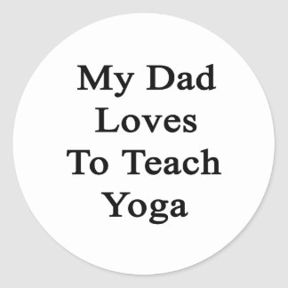 My Dad Loves To Teach Yoga Stickers