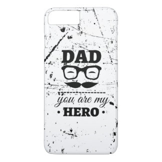 My Dad My Hero Apple iPhone 7 Plus Case