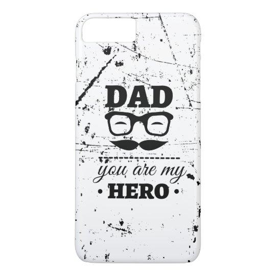 My Dad My Hero Apple iPhone 7 Plus