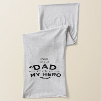 my dad my hero scarf wrap