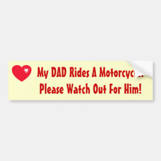 My Dad Rides A Motorcycle! Bumper Sticker