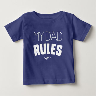 My Dad Rules Baby T-Shirt
