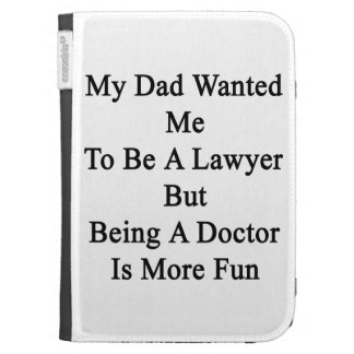 My Dad Wanted Me To Be A Lawyer But Being A Doctor Kindle Keyboard Cases