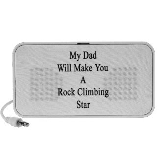 My Dad Will Make You A Rock Climbing Star Notebook Speakers