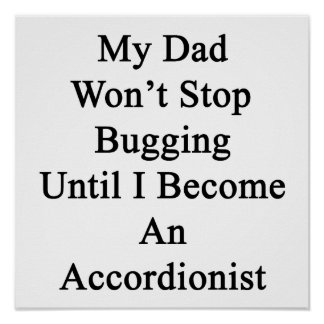 My Dad Won't Stop Bugging Until I Become An Accord Poster