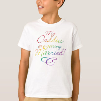 My Daddies Are Getting Married T Shirt