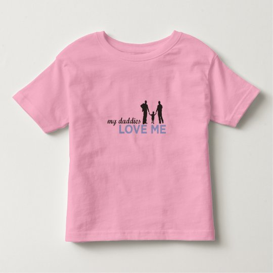 My Daddies Love Me Toddler T-Shirt