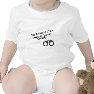 My Daddy Can Arrest Your Daddy Tee Shirts