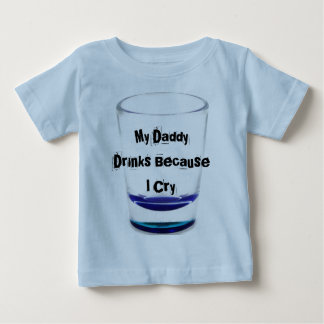 My Daddy Drinks Baby T-Shirt