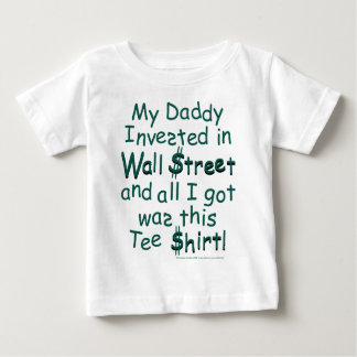 My Daddy invested in Wall Street T Shirts