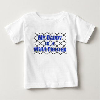 My Daddy is a Cage Fighter! MMA Design Baby T-Shirt