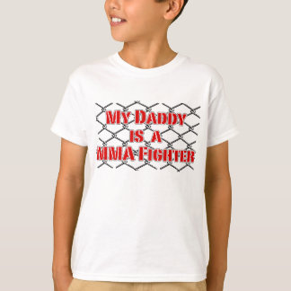My Daddy is a Cage Fighter! MMA Design T-Shirt