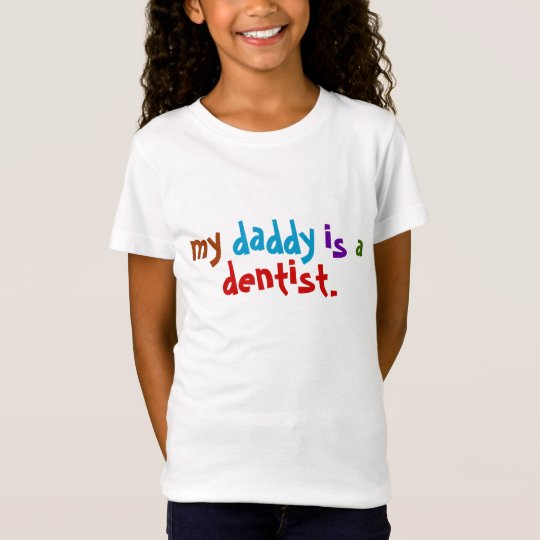 My daddy is a dentist T-Shirt