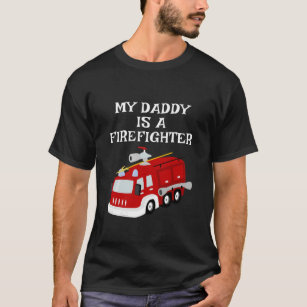 819c64aa My Daddy Is A Firefighter Fire Truck Kids Gift T-Shirt