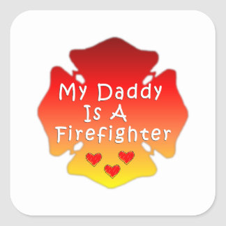 My Daddy Is A Firefighter Square Sticker