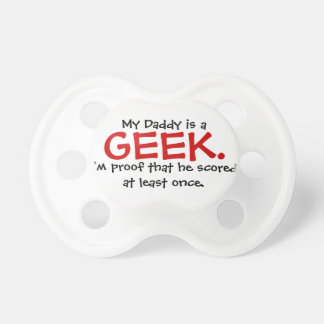 My Daddy is a GEEK. Pacifiers