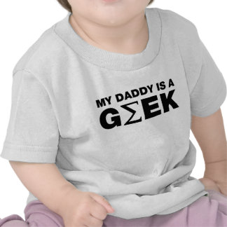 My Daddy Is a Geek Tees