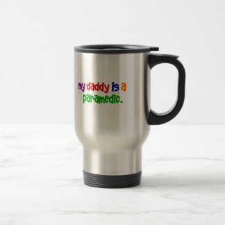 My Daddy Is A Paramedic (Primary) Stainless Steel Travel Mug
