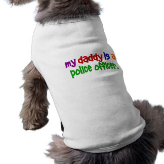 My Daddy Is A Police Officer 1 Primary Pet T-shirt