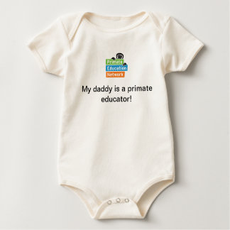 """""""My daddy is a primate educator!"""" Infant Bodysuit"""