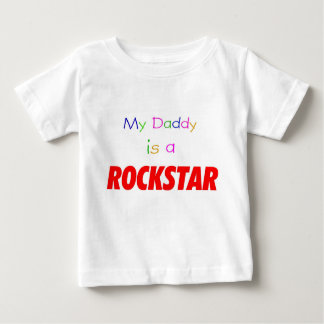 My Daddy is a rockstar Baby T-Shirt