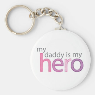 My Daddy is My Hero Basic Round Button Key Ring
