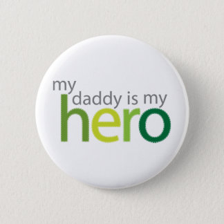 My Daddy is My Hero green 6 Cm Round Badge