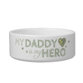 My Daddy is my Hero - Green Camo - Pet Bowl