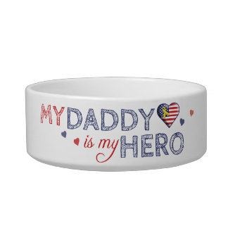 My Daddy is my Hero - USA - Pet Bowl