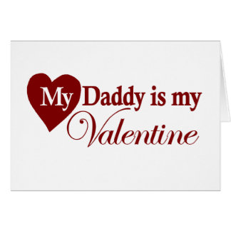 My Daddy is my Valentine Card