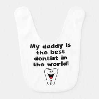 My Daddy Is The Best Dentist In The World Baby Bib