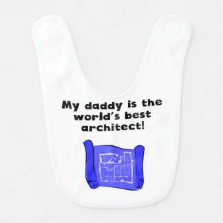 My Daddy Is The Word s Best Architect Baby Bibs