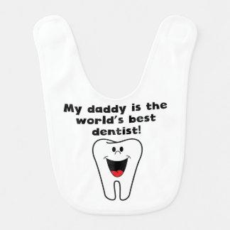 My Daddy Is The Word s Best Dentist Bibs