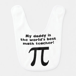 My Daddy Is The Word's Best Math Teacher Bib
