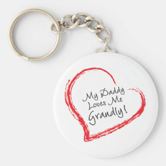 My Daddy Loves Me Grandly! Basic Round Button Key Ring