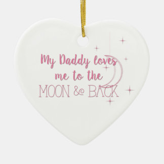 My Daddy Loves me to the Moon and Back Ceramic Heart Decoration