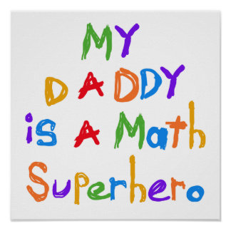 My Daddy Math Superhero T-shirts and Gifts Posters