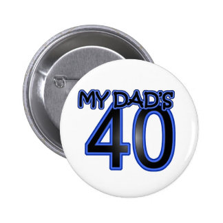 My Dad's 40 6 Cm Round Badge