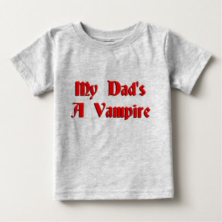 My Dads A Vampire Baby T-Shirt