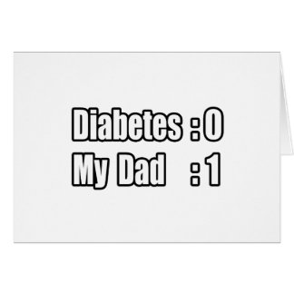 My Dad's Beating Diabetes Greeting Cards