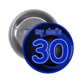 My Dad's is 30 6 Cm Round Badge