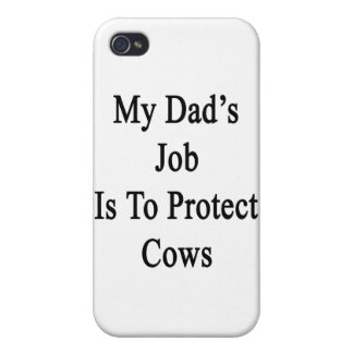 My Dad's Job Is To Protect Cows iPhone 4 Cases