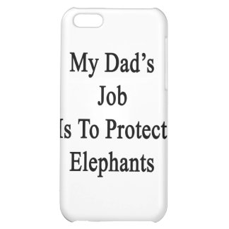 My Dad's Job Is To Protect Elephants iPhone 5C Case
