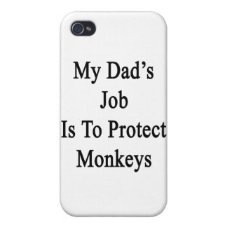 My Dad's Job Is To Protect Monkeys iPhone 4 Cover