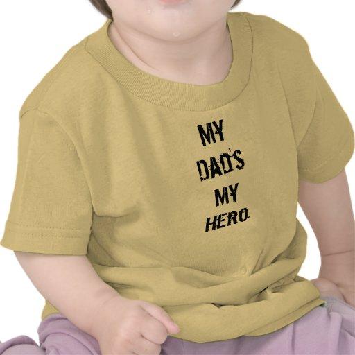 My Dad's My Hero Tee Shirt