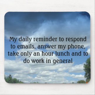 My daily reminder to respond to email... mouse pad