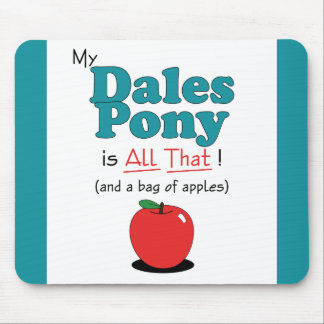 My Dales Pony is All That! Funny Pony Mouse Pads