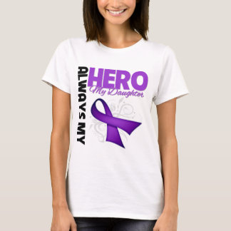 My Daughter Always My Hero - Purple Ribbon T-Shirt
