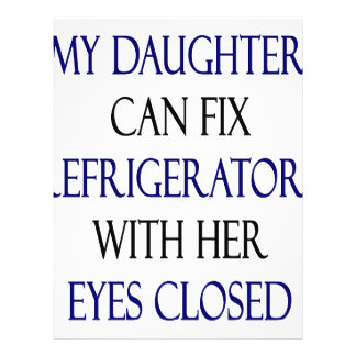My Daughter Can Fix Refrigerators With Her Eyes Cl Flyers