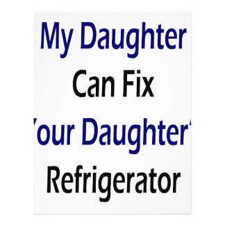 My Daughter Can Fix Your Daughter's Refrigerator Full Color Flyer